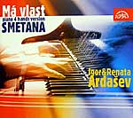 Smetana's Ma Vlast - the composer's four-handed piano arrangement by Igor and Renata Ardasev (Supraphon, 2002)